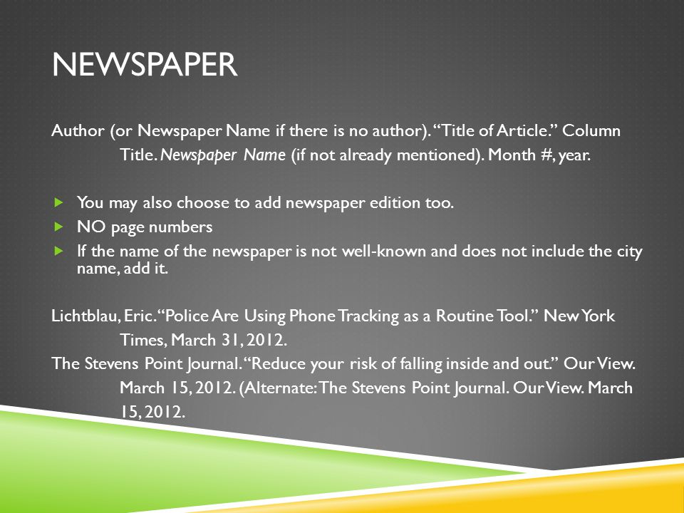 "NEWSPAPER Author (or Newspaper Name if there is no author). ""Title of Article."" Column Title. Newspaper Name (if not already mentioned). Month #, year"