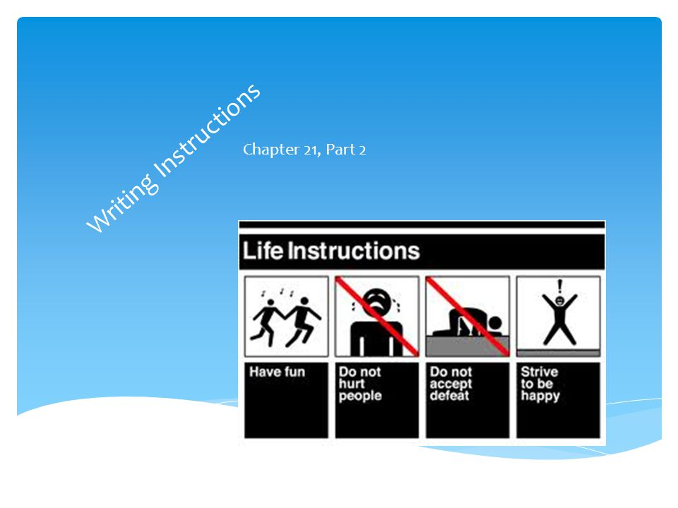 Writing Instructions Chapter 21, Part 2
