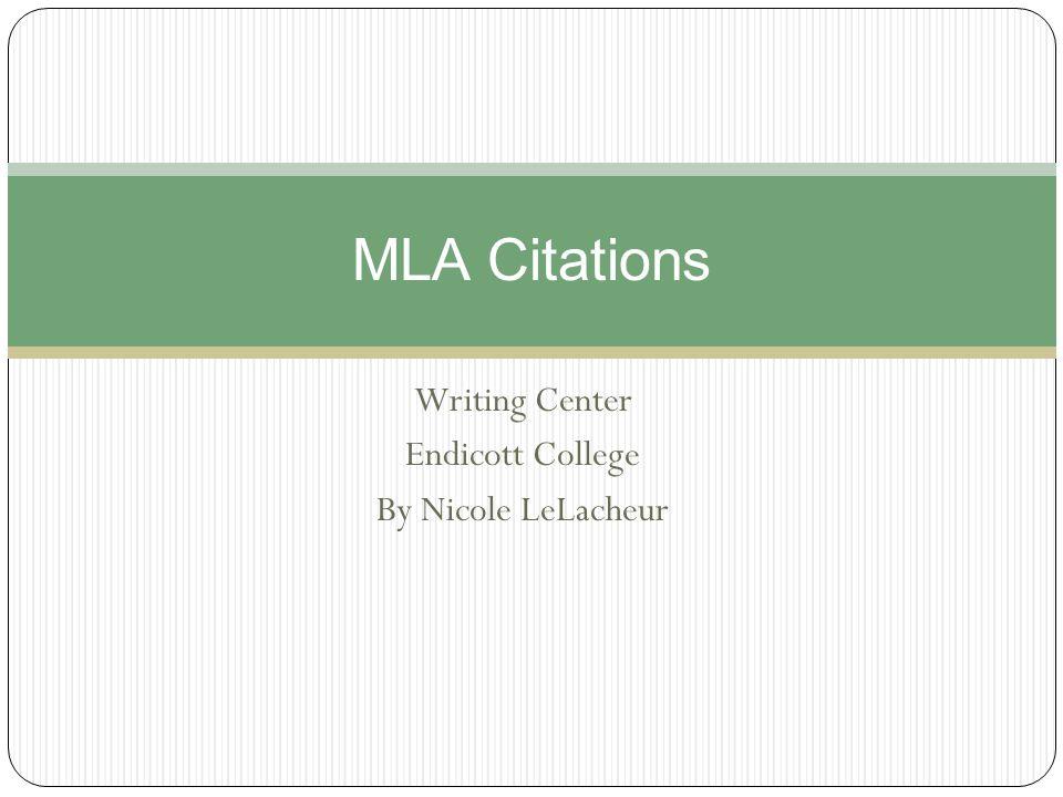 Writing Center Endicott College By Nicole LeLacheur MLA Citations