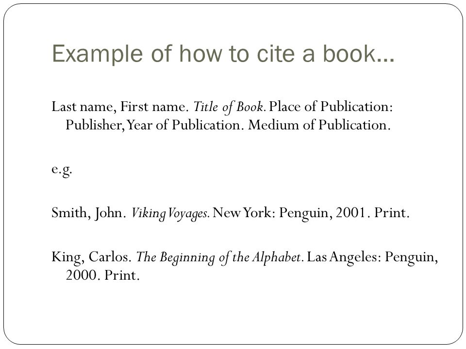 Example of how to cite a book… Last name, First name.