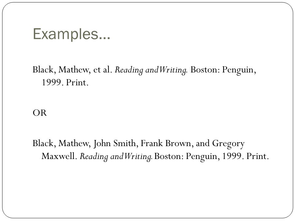 Examples… Black, Mathew, et al.Reading and Writing.
