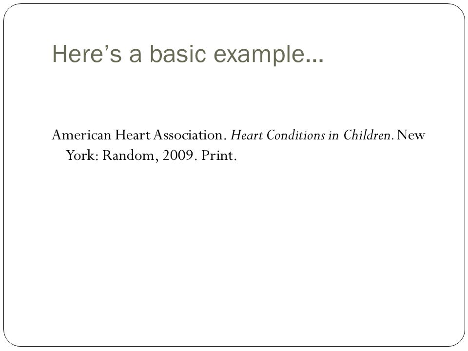Here's a basic example… American Heart Association.