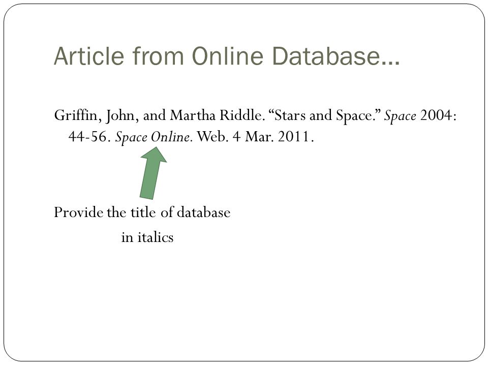 """Article from Online Database… Griffin, John, and Martha Riddle. """"Stars and Space."""" Space 2004: 44-56. Space Online. Web. 4 Mar. 2011. Provide the titl"""