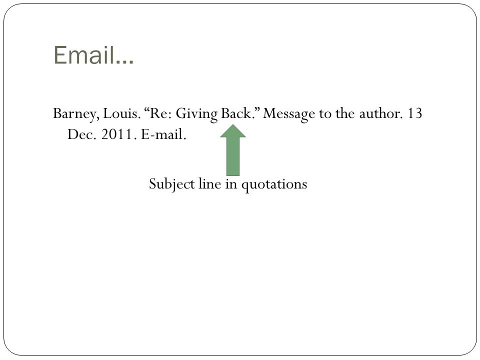 Email… Barney, Louis. Re: Giving Back. Message to the author.