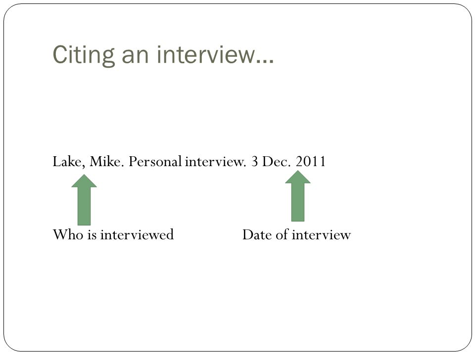Citing an interview… Lake, Mike. Personal interview.