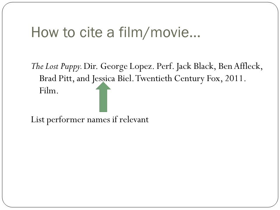 How to cite a film/movie… The Lost Puppy.Dir. George Lopez.