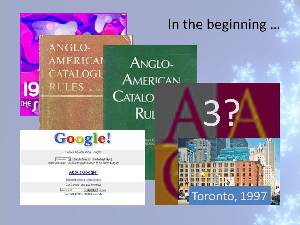 3 Toronto, 1997 In the beginning …