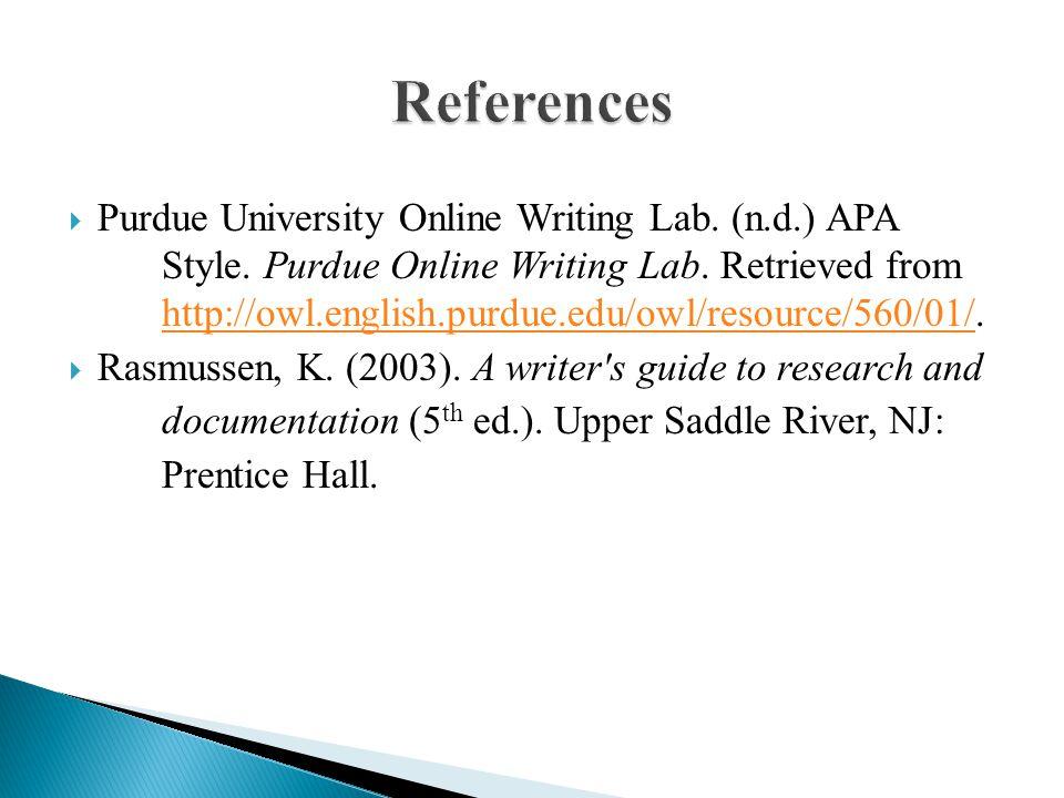  Purdue University Online Writing Lab. (n.d.) APA Style.