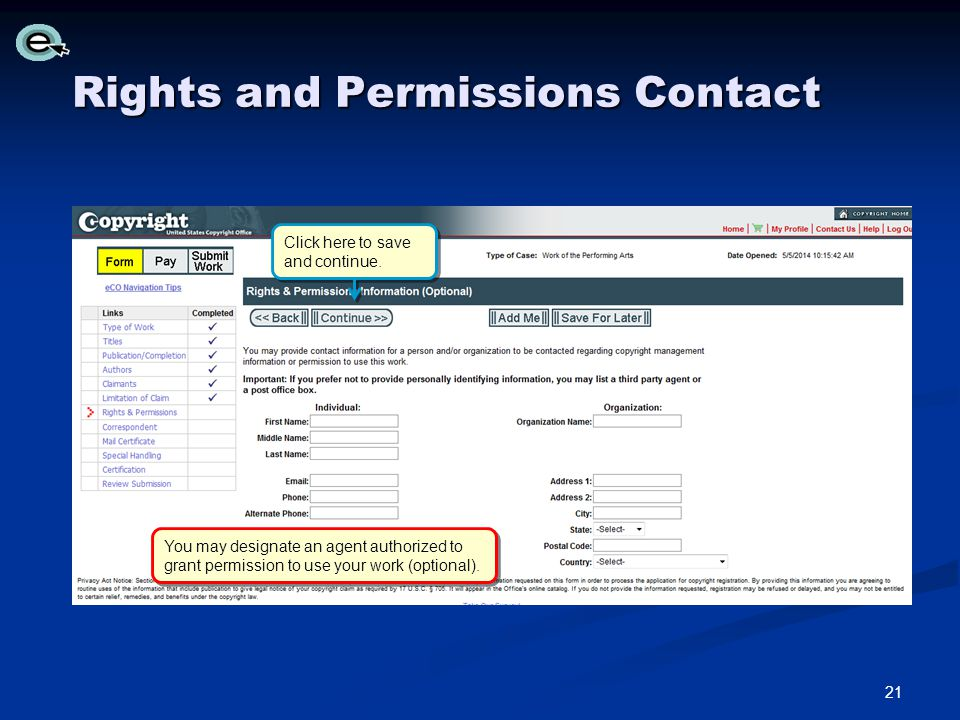 Rights and Permissions Contact You may designate an agent authorized to grant permission to use your work (optional).