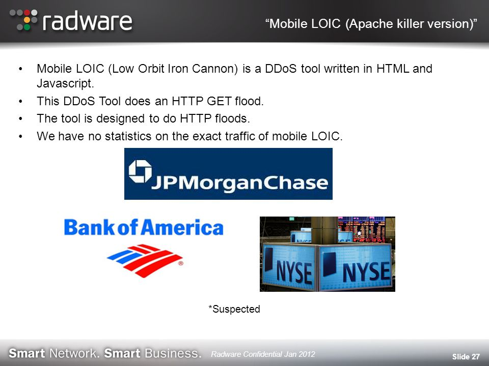 Mobile LOIC (Apache killer version) Mobile LOIC (Low Orbit Iron Cannon) is a DDoS tool written in HTML and Javascript.