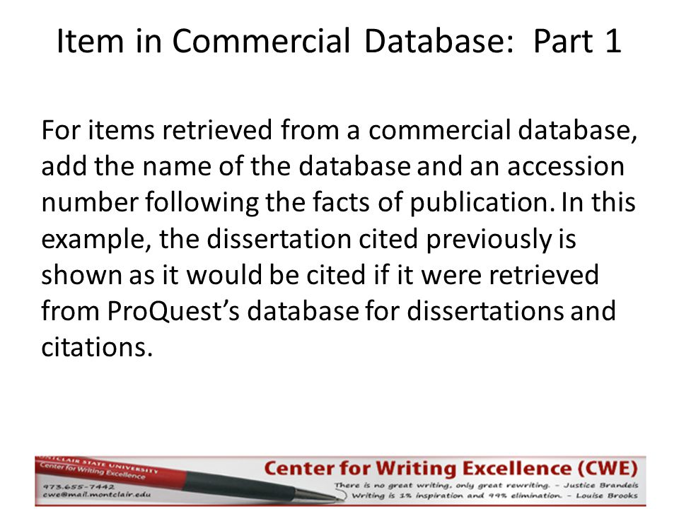 Item in Commercial Database: Part 1 For items retrieved from a commercial database, add the name of the database and an accession number following the facts of publication.