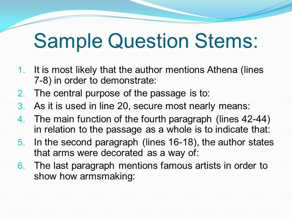 Sample Question Stems: 1.