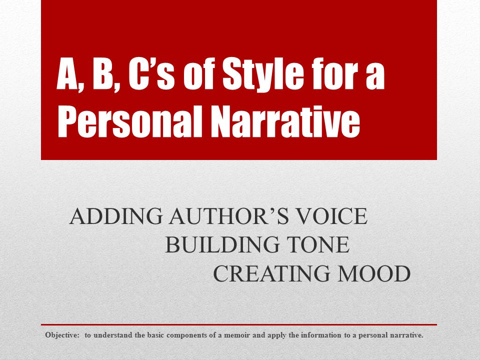 Author's voice is the author s style, the quality that makes his or her writing unique, and which conveys the author s attitude, personality, and character… (Wiehardt) Tone in writing refers to the writer s attitude toward the reader and the subject of the message.