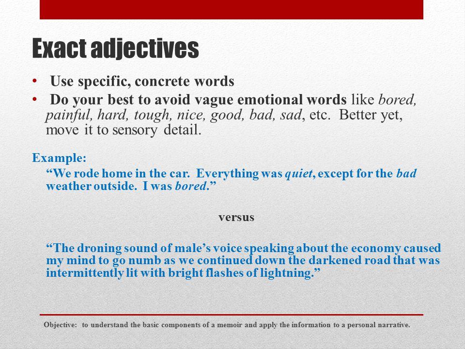 A, B, C's for a Personal Narrative Connotation: negative versus positive Ex: thin vs.