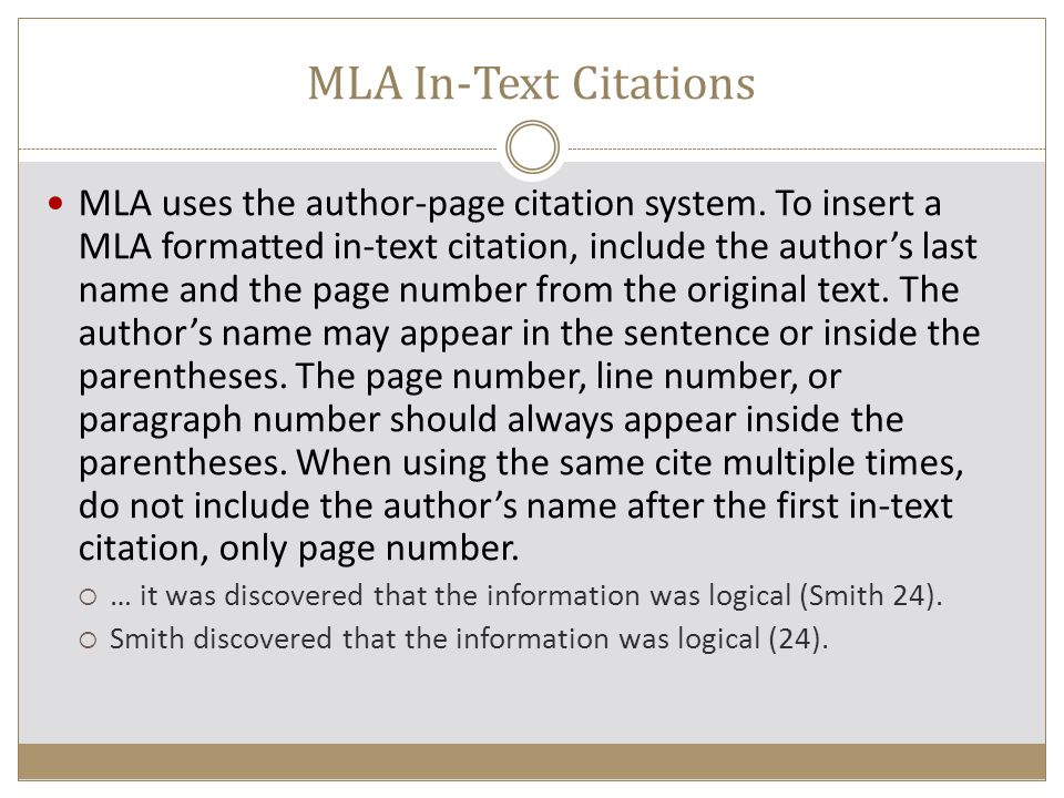 MLA In-Text Citations When citing a direct quotation, provide the author's last name and specific page citation.