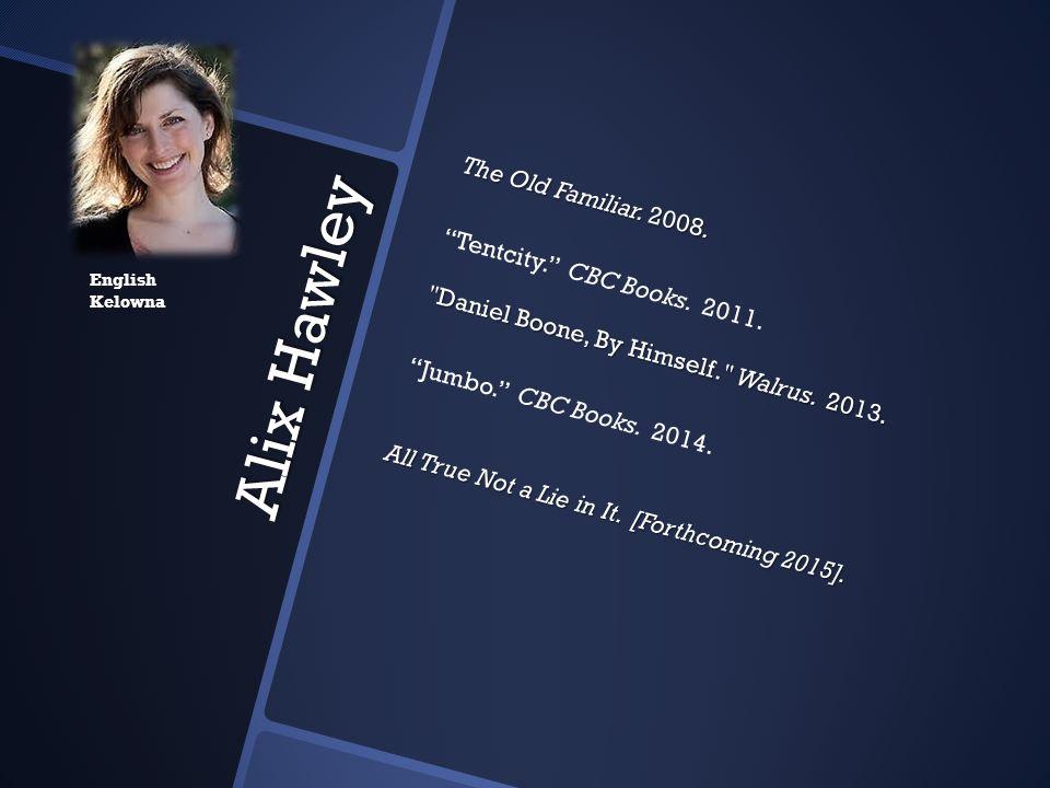 Alix Hawley The Old Familiar. 2008.