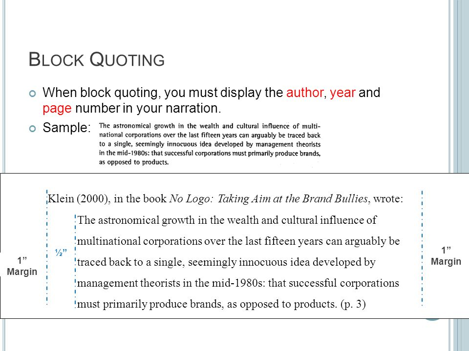 When block quoting, you must display the author, year and page number in your narration.