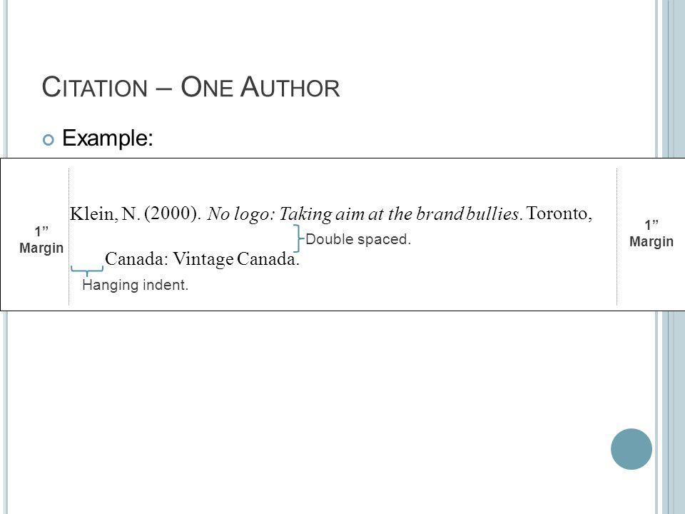 C ITATION – O NE A UTHOR Example: 1 Margin 1 Margin Klein, N.