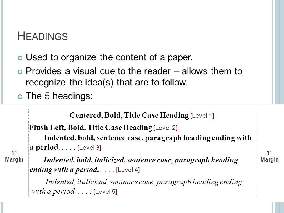 H EADINGS Used to organize the content of a paper.