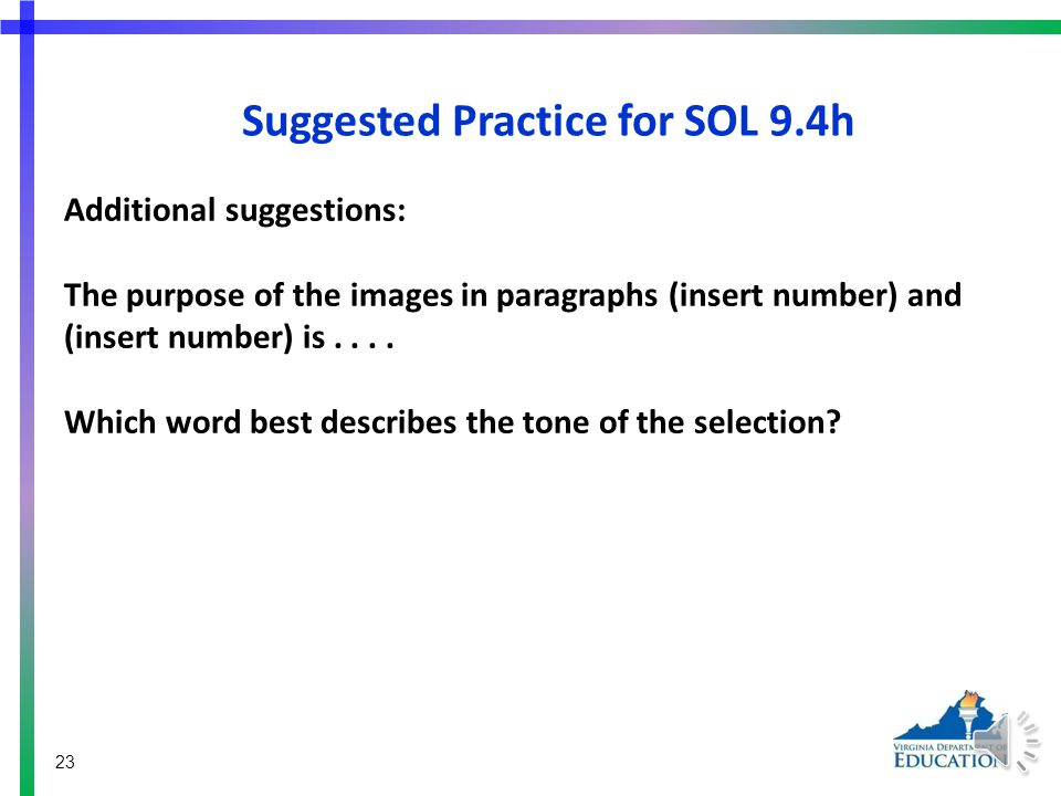 Suggested Practice for SOL 9.4h Students need additional practice relating the author's style and its literary effect.
