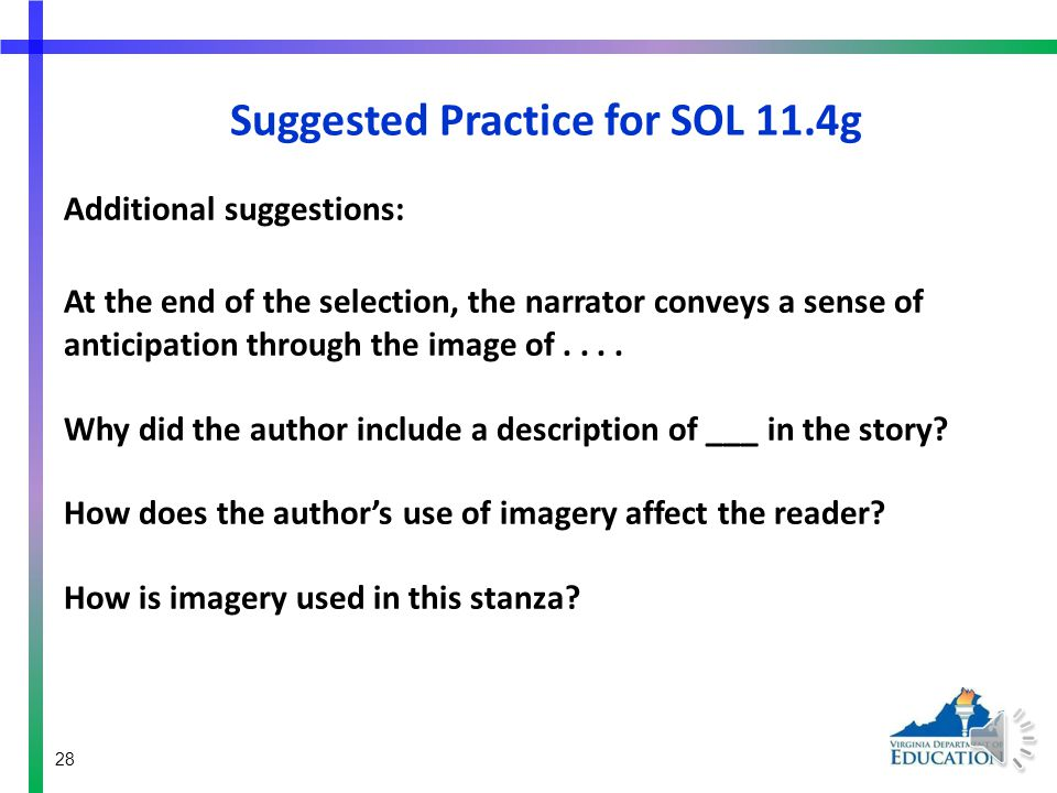Suggested Practice for SOL 11.4g Other suggestions: The author uses imagery in this selection to....