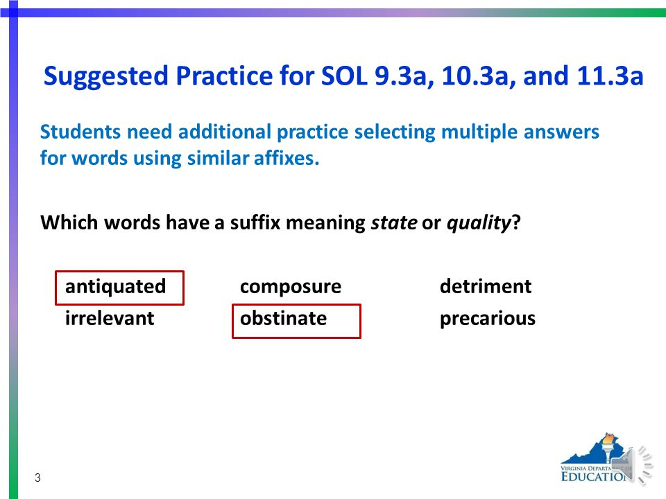 Using Word Analysis Strategies SOL 9.3, 10.3, and 11.3 The student will apply knowledge of word origins, derivations, and figurative language to extend vocabulary development in authentic texts.