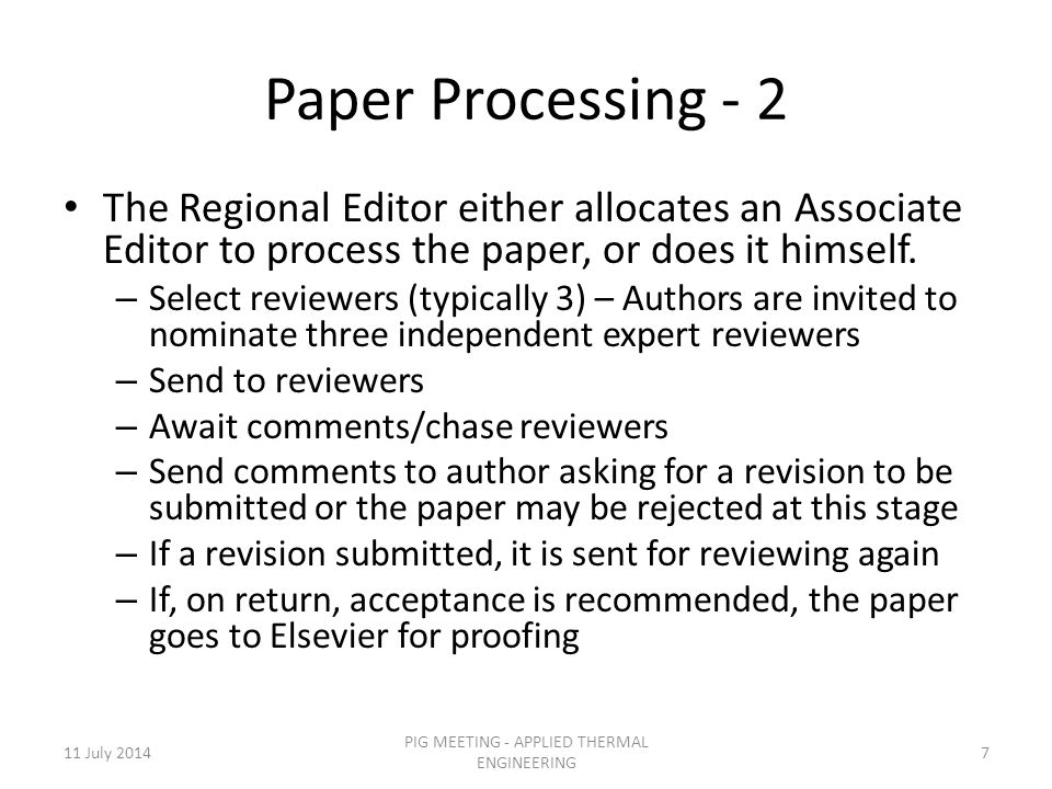 Paper Processing - 2 The Regional Editor either allocates an Associate Editor to process the paper, or does it himself.