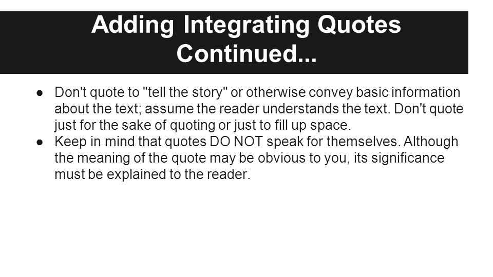 Adding Integrating Quotes Continued... ●Don't quote to