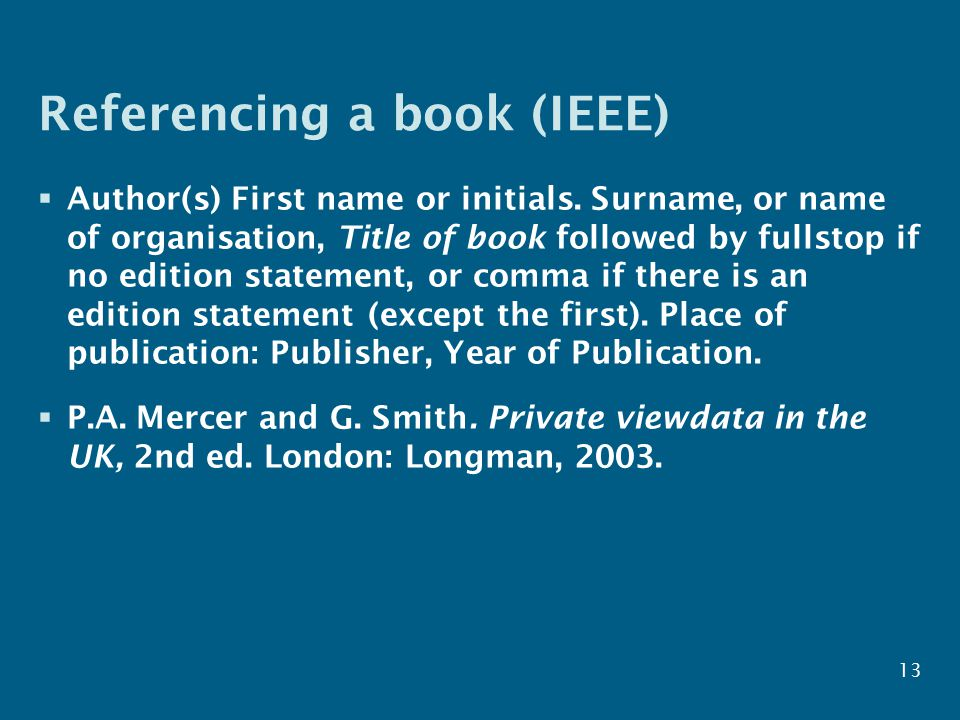 Referencing a book (IEEE)  Author(s) First name or initials.