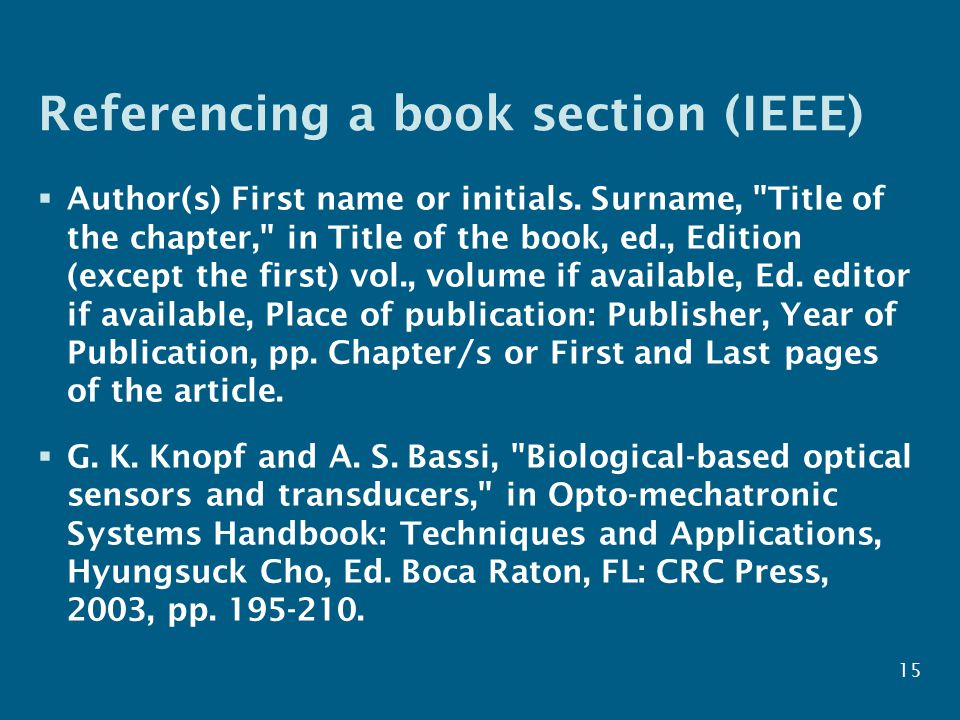 Referencing a book section (IEEE)  Author(s) First name or initials.