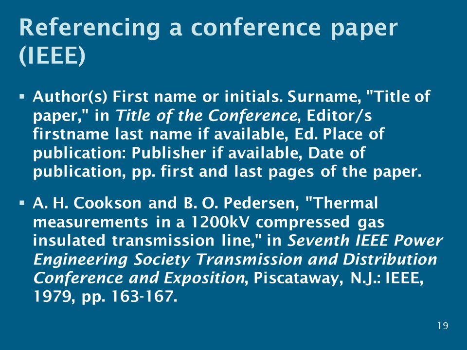 Referencing a conference paper (IEEE)  Author(s) First name or initials.