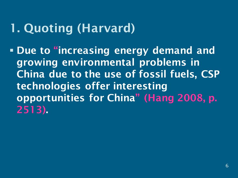 """1. Quoting (Harvard)  Due to """"increasing energy demand and growing environmental problems in China due to the use of fossil fuels, CSP technologies o"""