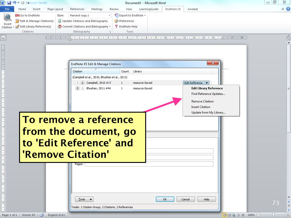 To remove a reference from the document, go to Edit Reference and Remove Citation 73