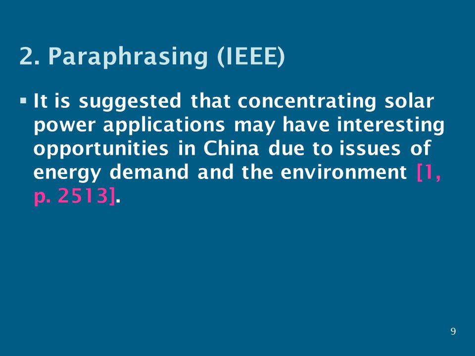 2. Paraphrasing (IEEE)  It is suggested that concentrating solar power applications may have interesting opportunities in China due to issues of ener