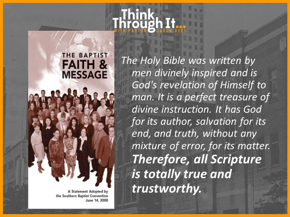 The Holy Bible was written by men divinely inspired and is God s revelation of Himself to man.