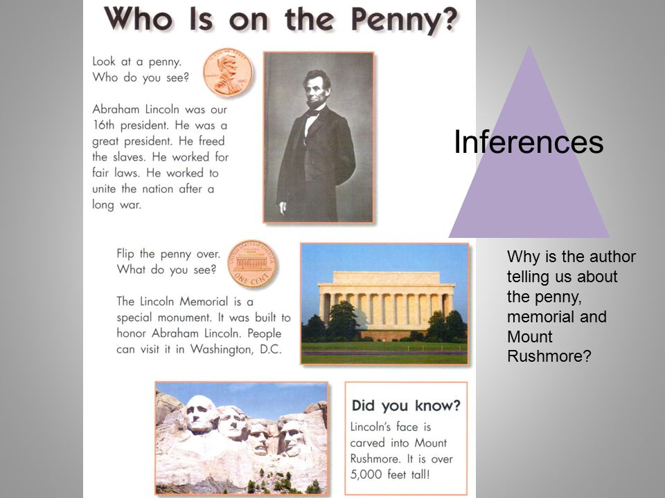 Inferences Why is the author telling us about the penny, memorial and Mount Rushmore?