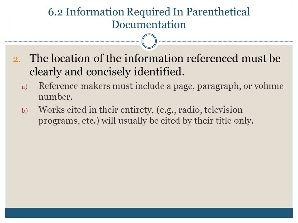 6.2 Information Required In Parenthetical Documentation 2.