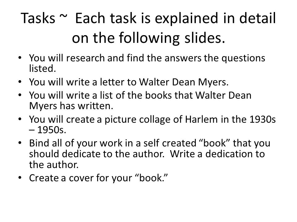 Tasks ~ Each task is explained in detail on the following slides. You will research and find the answers the questions listed. You will write a letter