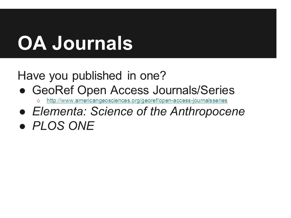 OA Journals Have you published in one.