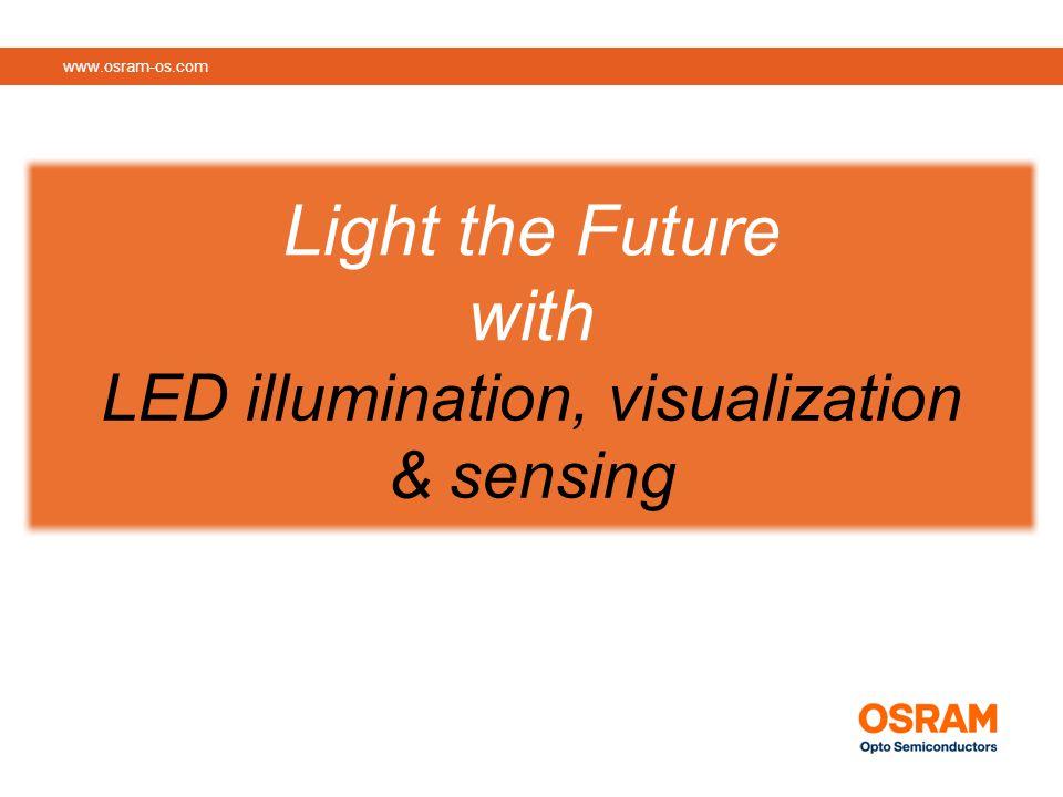 www.osram-os.com Light the Future with LED illumination, visualization & sensing