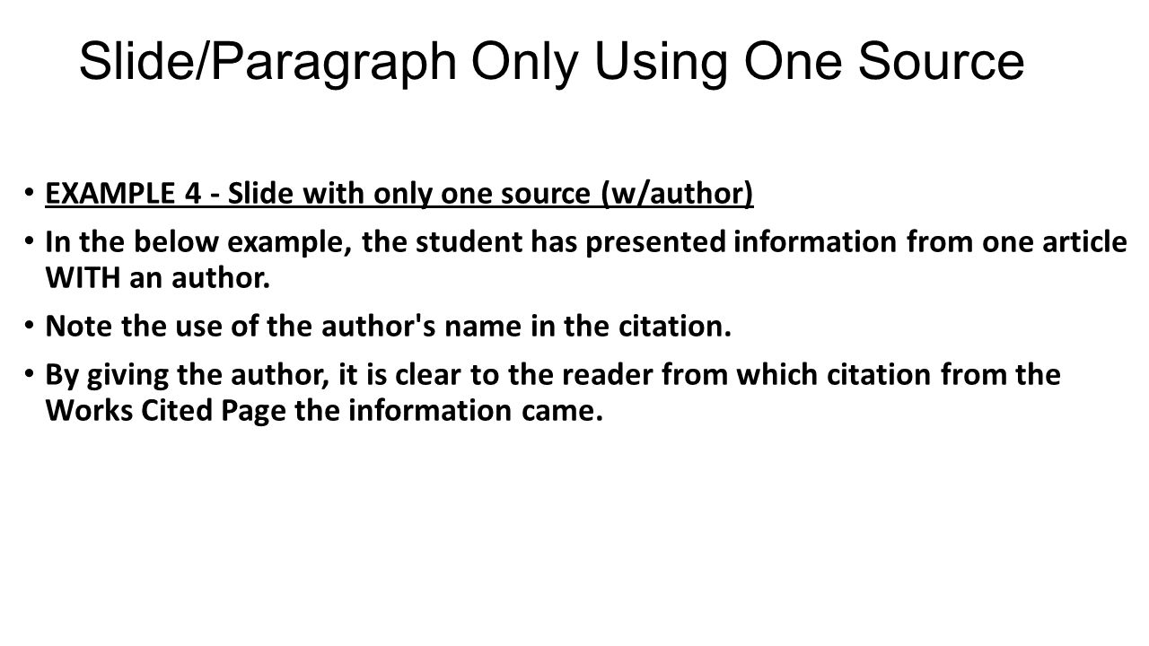 Slide/Paragraph Only Using One Source EXAMPLE 4 - Slide with only one source (w/author) In the below example, the student has presented information from one article WITH an author.
