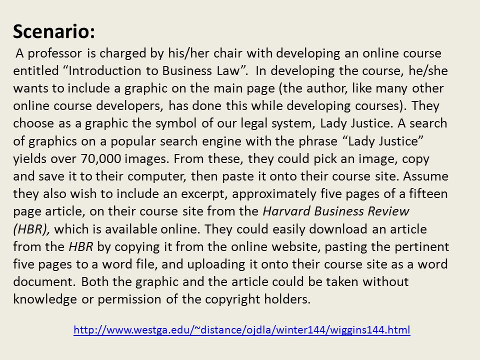 Scenario: A professor is charged by his/her chair with developing an online course entitled Introduction to Business Law .