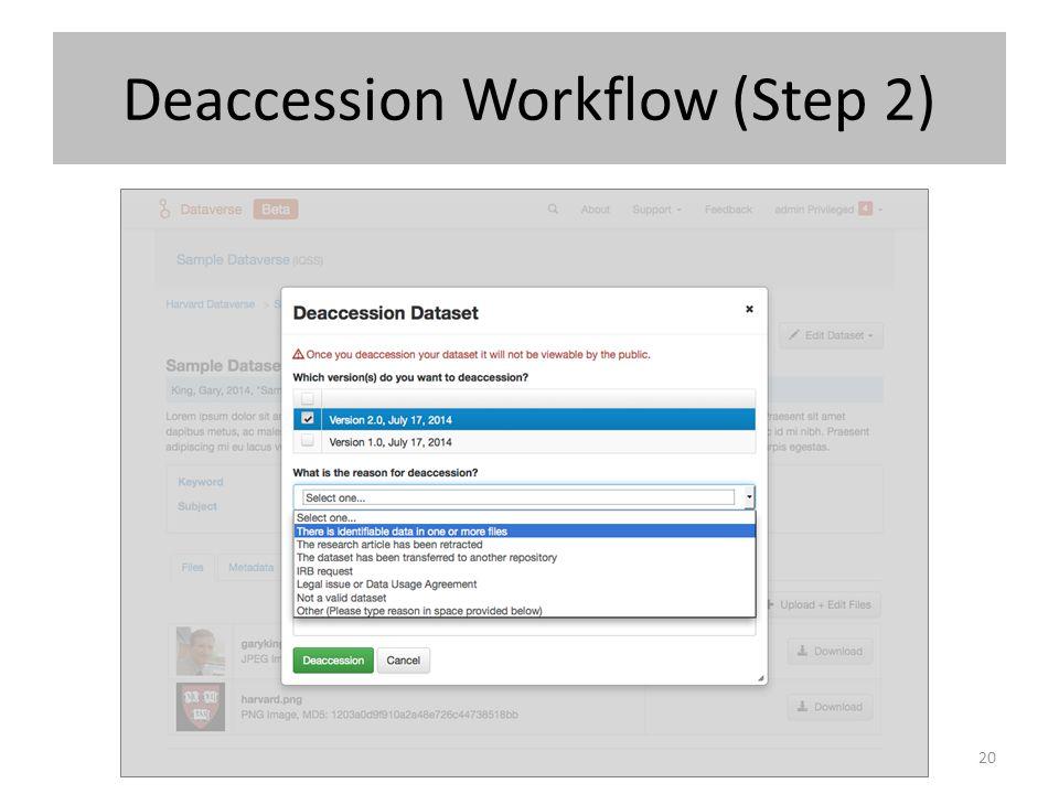 Deaccession Workflow (Step 2) 20