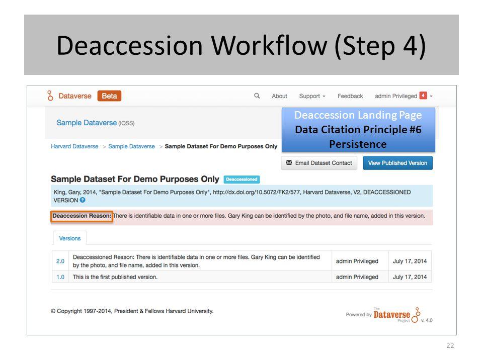 Deaccession Workflow (Step 4) 22 Deaccession Landing Page Data Citation Principle #6 Persistence Deaccession Landing Page Data Citation Principle #6 P