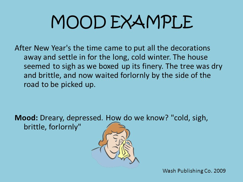 MOOD EXAMPLE During the holidays, my mother s house glittered with decorations and hummed with preparations.