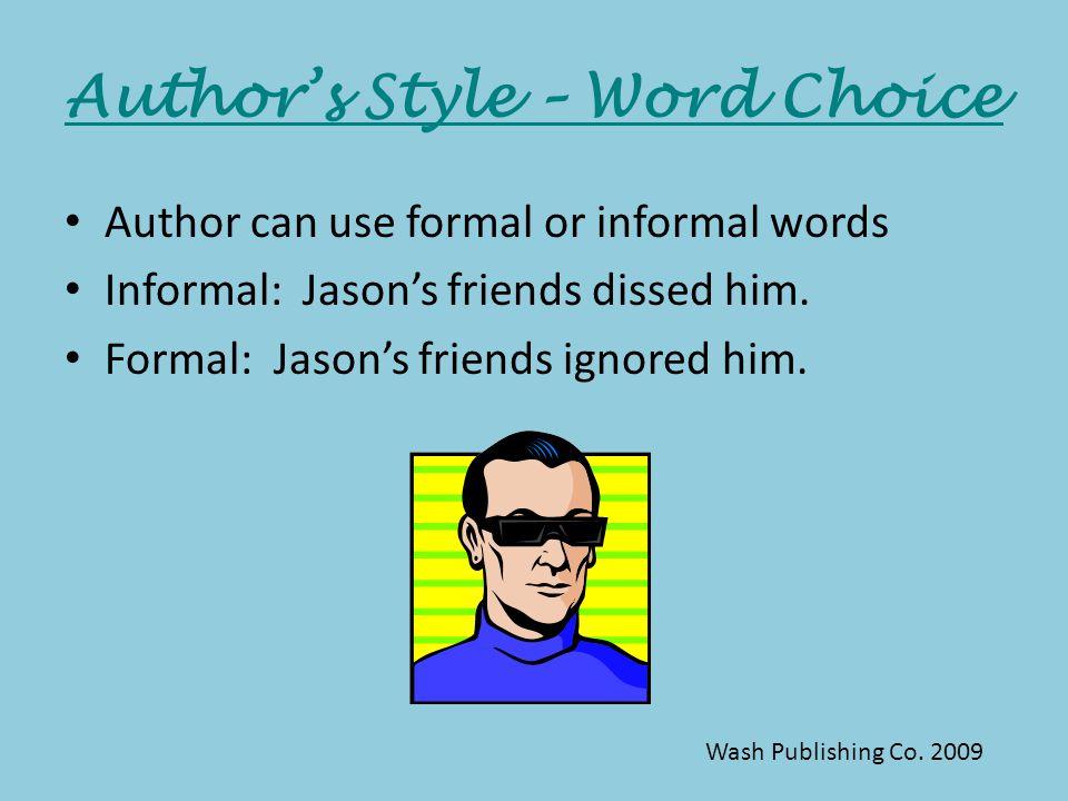 Author's Style – Sensory Language Sensory Language appeals to the five senses and creates a certain style.