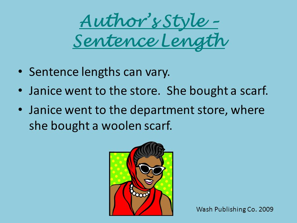 Author's Style – Sentence Length Sentence lengths can vary.