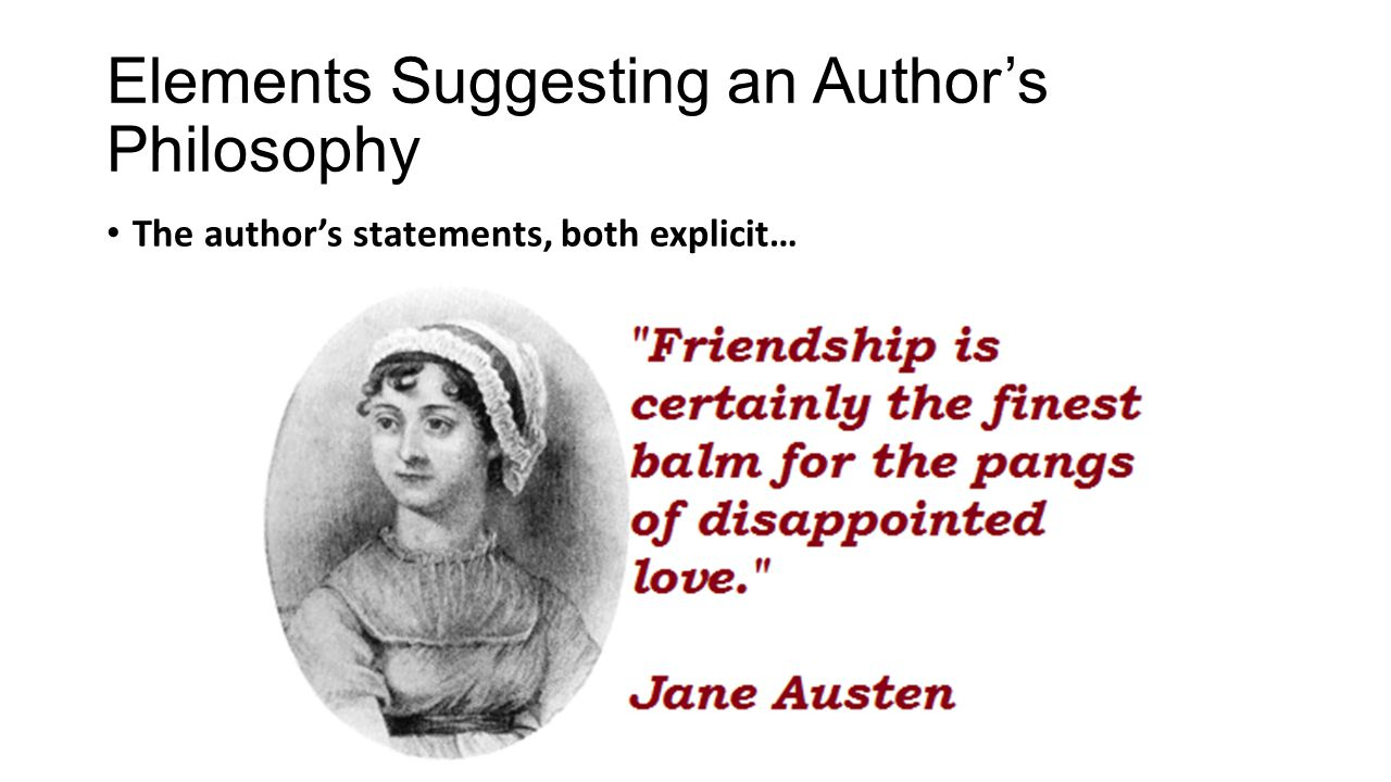Elements Suggesting an Author's Philosophy The author's statements, both explicit…