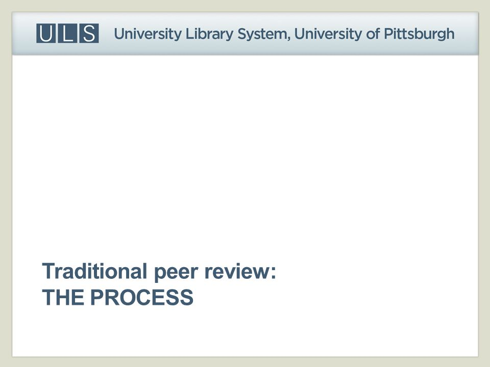 Traditional peer review: THE PROCESS