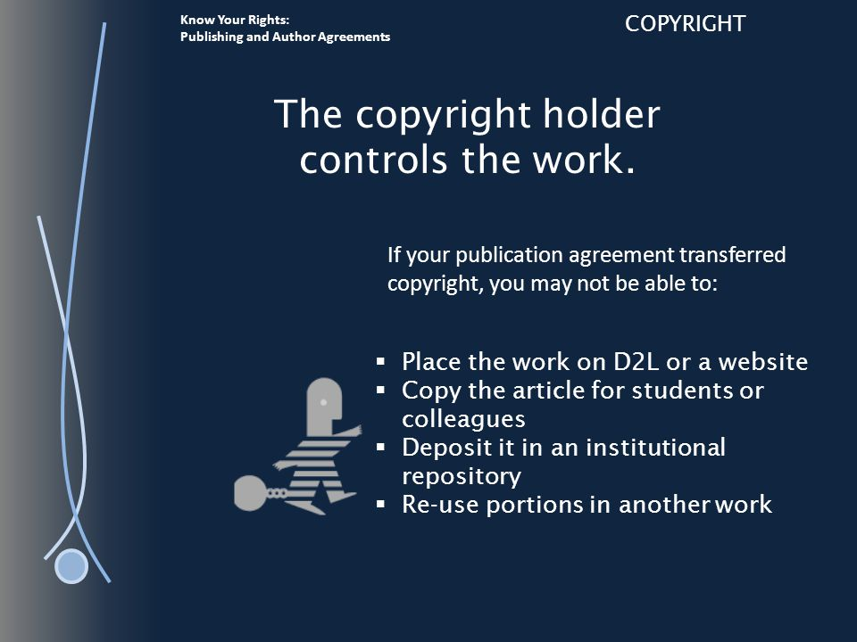 Know Your Rights: Publishing and Author Agreements CREATIVE COMMONS LICENSE Source http://jlsc-pub.org/jlsc/